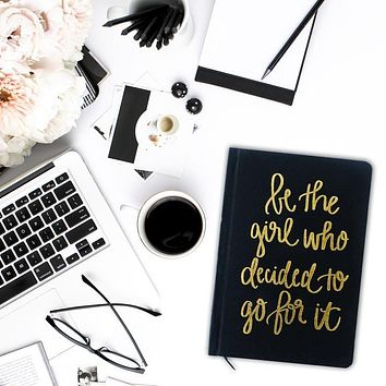 Be The Girl Who Decided To Go For It Black and Gold Journal