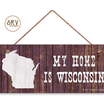 "Wisconsin State Sign, My Home is Wisconsin, Weatherproof, 6""x14"", Rustic Signs, Housewarming Gift, Office Sign, Made to Order"