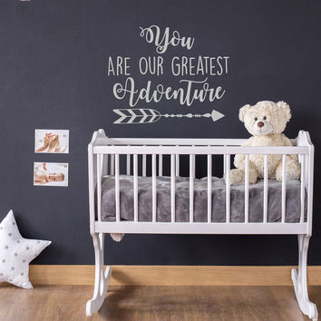 You Are Our Greatest Adventure Decal- Nursery Wall Decal- Baby Nursery Decor- Arrow Decor- Nursery Quotes- Woodland Nursery Decals #108