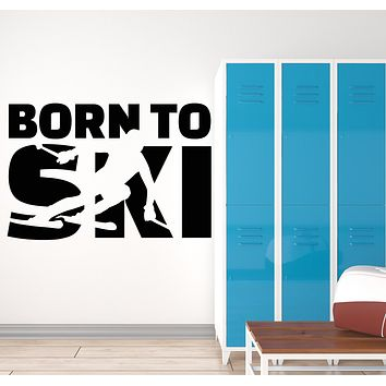 Vinyl Wall Decal Born To Ski Extreme Skier Winter Sport Mountain Stickers Mural (g434)