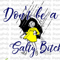 Dont be a salty bitch Morton Salt design svg png jpeg download