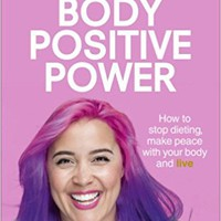 Body Positive Power: How to stop dieting, make peace with your body and live Paperback – September 7, 2017