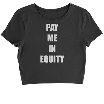 Pay Me In Equity Cropped T-Shirt