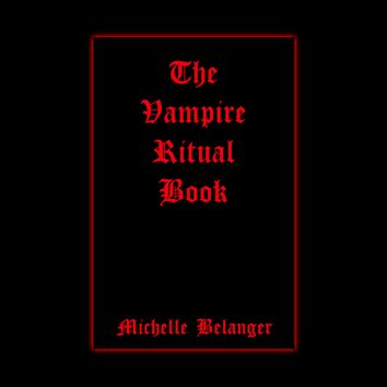 The Vampire Ritual Book by Michelle Belanger (2007, Paperback)