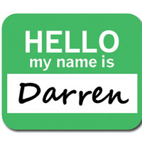 Darren Hello My Name Is Mouse Pad