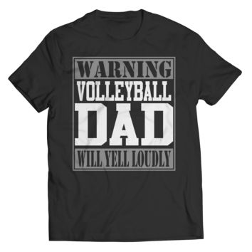 Limited Edition - Warning Volleyball Dad will Yell Loudly
