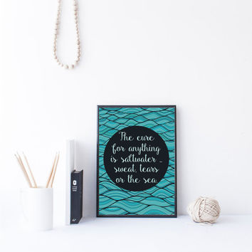 The Cure for anything is saltwater - sweat tears or the sea quote printable download, nautical decor, nautical wall art printable quote