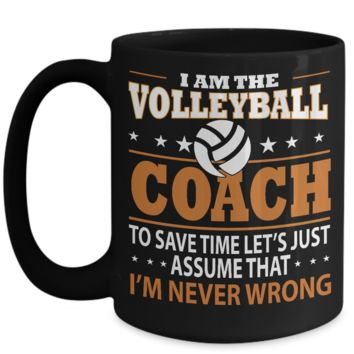 Cutie Pie Tees Volleyball Coffee Mug I Am the Volleyball Coach Save Time I'm Never Wrong