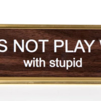 Does Not Play Well With Stupid Name Plate in Wood and Gold