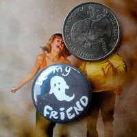 "BE MY FRIEND ghost 1"" pinback button"