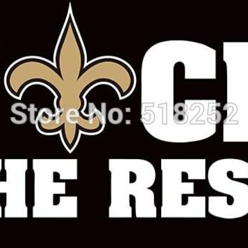 New Orleans Saints f uck the rest Flag Polyester 150X90CM NFL 3x5FT Banner 100D Custom flag grommets 6038,free shipping