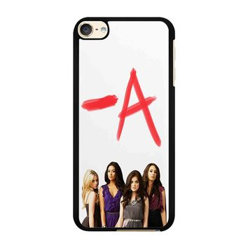 Pretty Little Liars A iPod Touch 6 Case