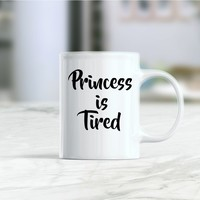 Princess is tired coffee mug