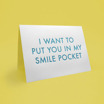 Cute Greeting Card w/ Envelope. 5x7 letterpress style. I want to put you in my smile pocket