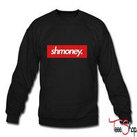 Shmoney sweatshirt