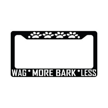Wag More Bark Less Dog Pet Paws Auto Funny Car License Plate Frame