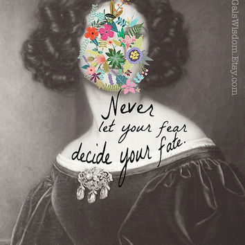 SALE Art print wall art encouraging quote motivational poster girl power female encouragement gift for women heroine never fear decide fate