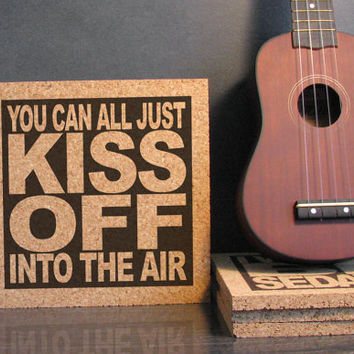 VIOLENT FEMMES - You Can All Just Kiss Off Into The Air - Cork Lyric Wall Art and Hot Pad Trivet - Dorm Decor - Office Cubicle - Kitchen