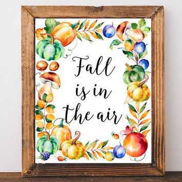 Fall, Autumn, Fall is in the air, fall decor, fall print, thanksgiving decor, print, autumn printable, home decor, instant download