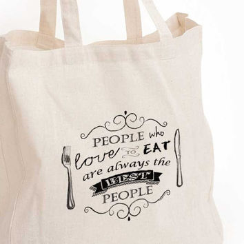 Food lover quote: People who love to eat are always the best people eco tote bag