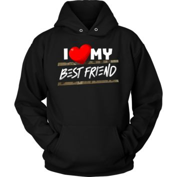 I Love My Best Friend Heart Family Fun and Cute Quote Hoodie