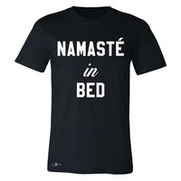 Zexpa Apparel™ Namaste in Bed Namastay Cool WD Font  Men's T-shirt Yoga Funny Tee