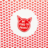 Be Kind to Animals brooch or magnet