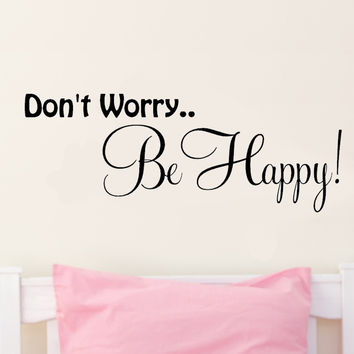 Don't Worry... Be Happy Inspirational Vinyl Wall Decal Sticker Art