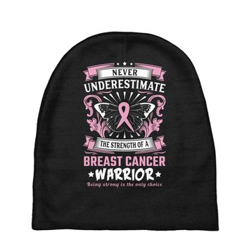 Never Underestimate The Strength Of A Breast Cancer Warrior Baby Beanies