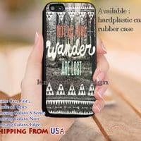 Not All Who Wander are Lost Quote iPhone 6s 6 6s+ 5c 5s Cases Samsung Galaxy s5 s6 Edge+ NOTE 5 4 3 #quote dl12