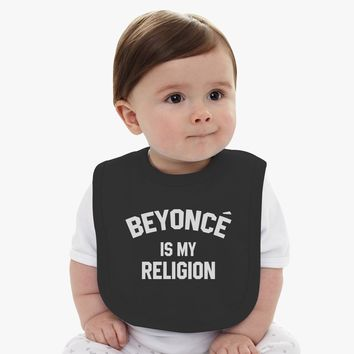 Beyonce Is My Religion Baby Bib