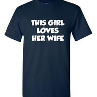 This Girl Loves Her Wife Lesbian Gay Marriage Celebration Graphic Printed Tee Shirt Loves Her Wife