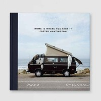 Home Is Where You Park It By Foster Huntington-