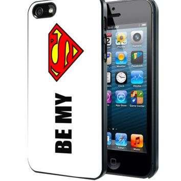 Be My Superman Samsung Galaxy S3 S4 S5 Note 3 , iPhone 4 5 5c 6 Plus , iPod 4 5 case