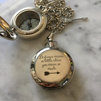 Distance Means so Little, When you Mean so Much,  Working Compass, Boyfriend Gift, Gift for Him, Personalized Jewelry, Customized Compass