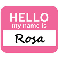 Rosa Hello My Name Is Mouse Pad