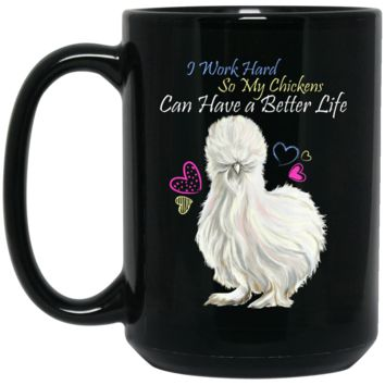 Chicken Lady Funny Mug - I Work Hard So My Chickens Can Have A Better Life