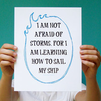 nautical art print i am not afraid of storms for i am learning how to sail my ship inspirational quote louisa may alcott 8x10