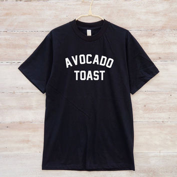 Avocado Toast Tshirt Avocado Tee Avocado Shirt Quote Tee Slogan Tee Food Vegan Tee Shirt Unisex Tshirt Men Tshirt Women