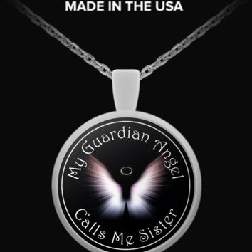 Guardian Angels - My Guardian Angel Calls Me Sister - Round Necklace