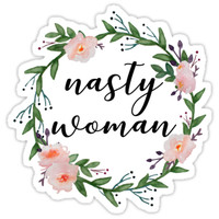 'Nasty Woman' Sticker by birchandbark