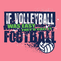 'If Volleyball Was Easy... They'd Call It Football' Short Sleeve Bright Pink Shirt