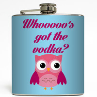 Who's Got The Vodka? - Owl Flask