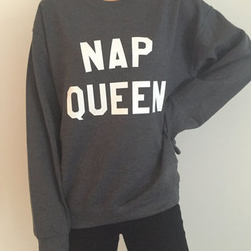 Nap queen sweatshirt Dark heather crewneck for womens girls jumper funny saying fashion lazy sleeping relax