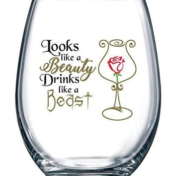 Looks Like a Beauty Drinks Like a Beast | Funny Disney Princess Wine Glass | Perfect Girlfriend Birthday Gifts | Best Friend Gift For Women | Belle Rose Movie Themed | 15 oz Stemless Wine Glass