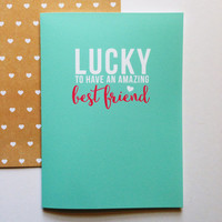 St Patrick's Day Card - Lucky to Have an Amazing Best Friend - Best Friends Cute Modern Fun - 5x7