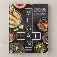 Smith & Daughters: A Cookbook (That Happens To Be Vegan) By Shannon Martinez + Mo Wyse   Urban Outfitters