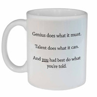 Genius Does What It Must, You Do What You're Told Coffee or Tea Mug