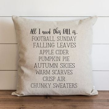 "Fall Pillow Cover // ""All I Need This Fall Is.."""