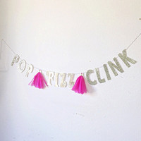 Pop Fizz Clink Party Banner - Tassel Banner - Kate Spade Party - Gold Banner - Bridal Shower Banner - Wedding Decor - New Years Party